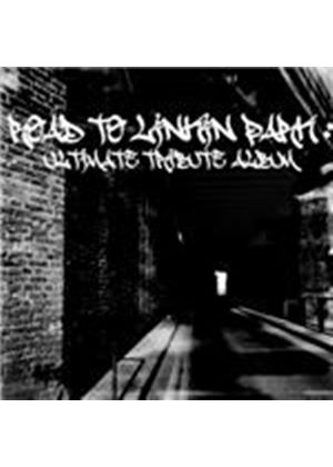 Various Artists - Road To Linkin Park (Ultimate Tribute Album) (Music CD)