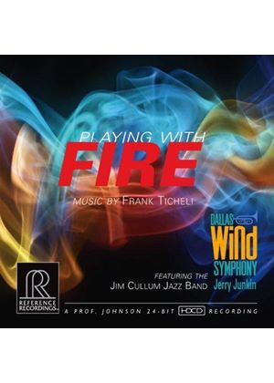 Frank Ticheli: Playing With Fire (Music CD)