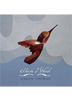 Aaron Thomas - Made Of Wood (Music CD)