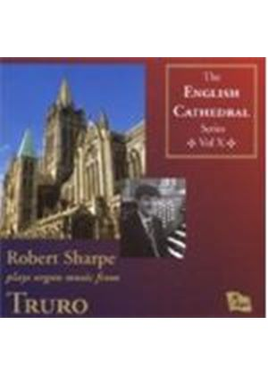 VARIOUS COMPOSERS - English Cathedral Series Volume X: Truro (Sharpe)