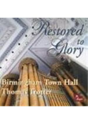 Thomas Trotter - Restored To Glory - The Organ Of Birmingham Town Hall (Music CD)