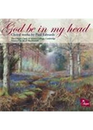 Edwards: God Be in My Head (Music CD)
