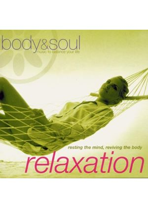 Various Artists - Body And Soul - Relaxation (Resting The Mind Reviving The Body)