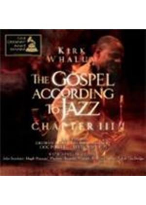 Kirk Whalum - Gospel According To Jazz, The (Chapter III) (Music CD)