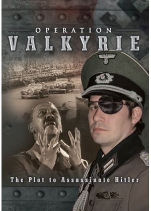 Operation Valkyrie - The Plot Assassinate Hitler