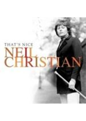 NEIL CHRISTIAN - THAT'S NICE