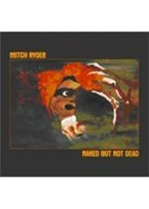 Mitch Ryder - Naked But Not Dead (Music CD)