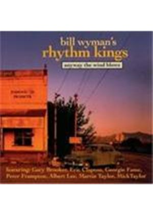 Bill Wyman's Rhythm Kings - Anyway The Wind Blows (Music CD)