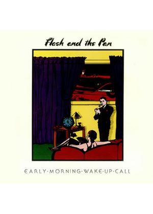 Flash and The Pan - Early Morning Wake Up Call (Music CD)