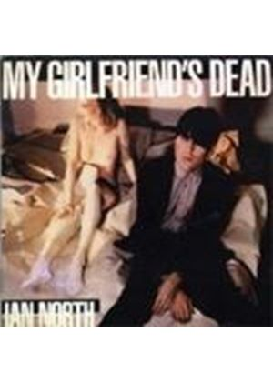 Ian North - My Girlfriend's Dead