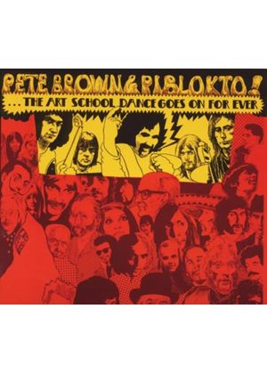 Pete Brown & Piblokto - Things May Come And Things May Go But The Art School Dance Goes On Forever (Music CD)