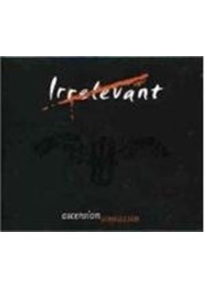 Irrelevant - Asscension