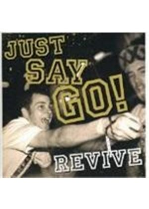 Just Say Go - Revive
