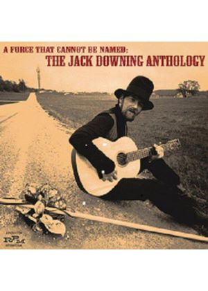 Jack Downing - Force That Cannot Be Named (The Jack Downing Anthology) (Music CD)