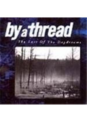 By A Thread - Last Of The Daydreams (Music Cd)