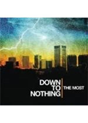 Down To Nothing - The Most (Music Cd)
