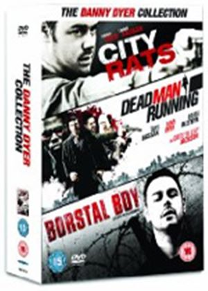 The Danny Dyer Collection - City Rats / Borstal Boy / Dead Man Running