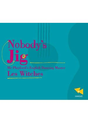 Witches (Les) - Nobody's Jig (Mr Playford's English Dancing Master) (Music CD)
