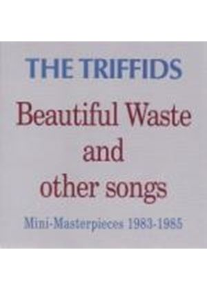 Triffids - Beautiful Waste and Other Songs: Mini-Masterpieces 1983-1985 (Music CD)