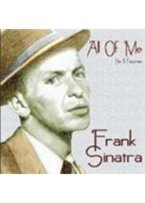 Frank Sinatra - All Of Me (Hits & Favourites)
