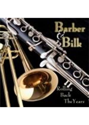 Chris Barber & Acker Bilk - Barber And Bilk - Rolling Back The Years (Music CD)