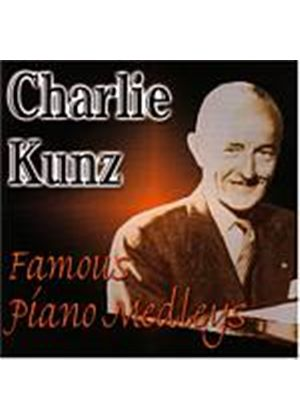 Charlie Kunz - Famous Piano Medleys (Music CD)