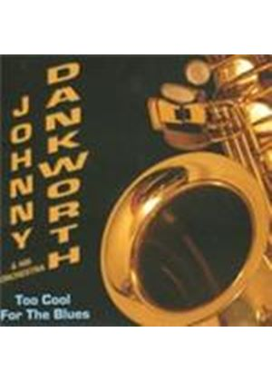 John Dankworth & His Orchestra - Too Cool For The Blues (Music CD)
