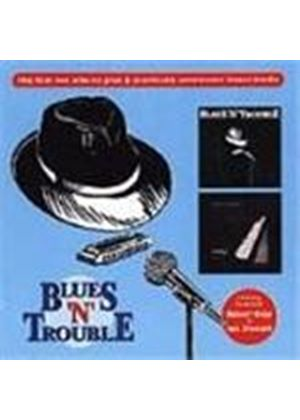 Blues 'n' Trouble - First Trouble/No Minor Keys