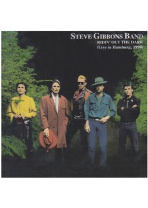 The Steve Gibbons Band - Ridin' Out The Dark: Live In Hamburg 1990
