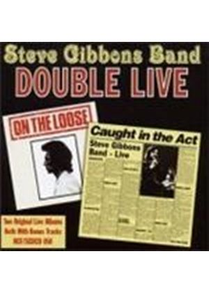 Steve Gibbons Band - Double Live: Caught In The Act/On The Loose (Music CD)