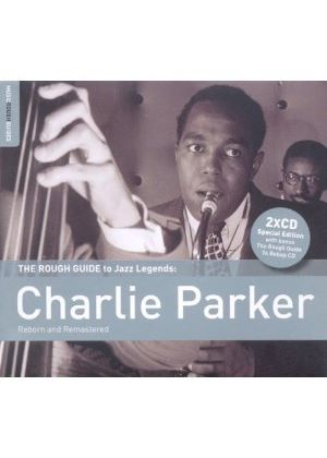 Charlie Parker - Rough Guide To Charlie Parker, The (Reborn And Remastered) (Music CD)