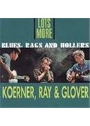 Koerner, Ray & Glover - Blues Rags And Hollers Vol.2 (Lots More Blues Rags & Hollers)