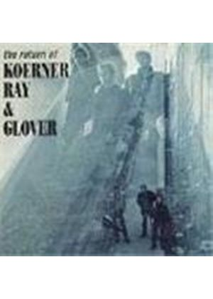 Koerner, Ray & Glover - Return Of Koerner Ray And Glover, The