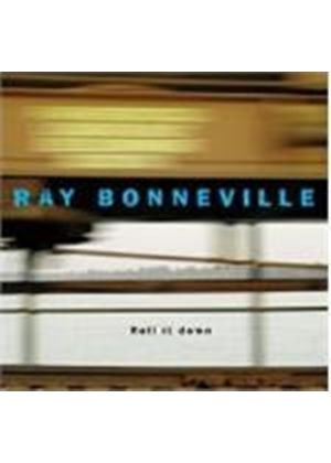 Ray Bonneville - Roll It Down