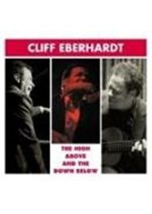 Cliff Eberhardt - High Above And The Down Below, The