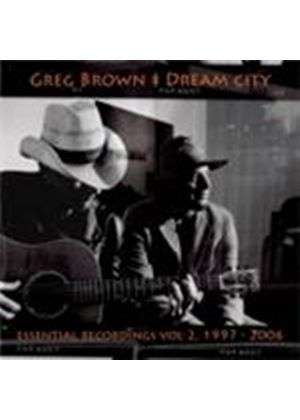 Greg Brown - Dream City (Essential Recorings Vol.2) (Music CD)