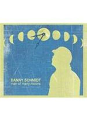 Danny Schmidt - Man Of Many Moons (Music CD)