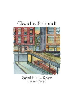 Claudia Schmidt - Bend in the River, Collected Songs (Music CD)