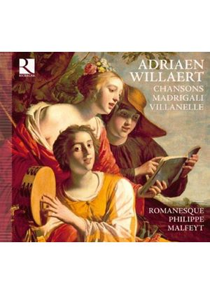 Adriaen Willaert: Chansons; Madrigali; Villanel (Music CD)