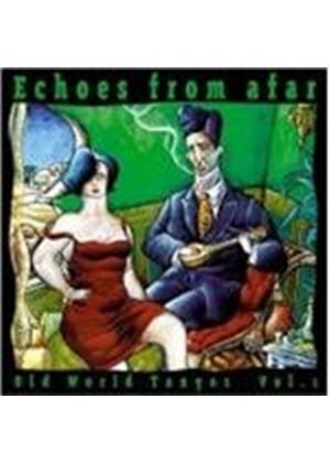 Various Artists - Echoes From Afar - Old World Tangos Vol.1