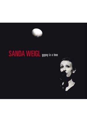 Sanda Weigl - Gypsy in a Tree (Music CD)