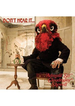 Admiral Sir Cloudesley Shovell - Don't Hear It… Fear It! (Music CD)