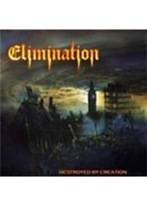 Elimination - Destroyed By Creation (Music CD)