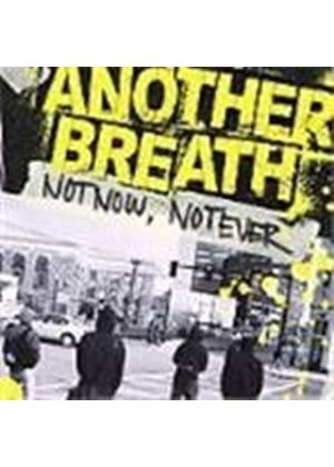 Another Breath - Not Now Not Ever (Music Cd)