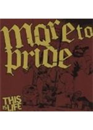 More To Pride - This Is Life