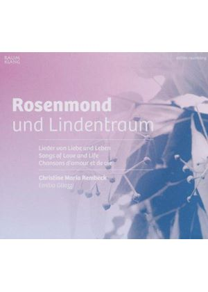Rosenmond und Lindentraum: Songs of Love and Life (Music CD)