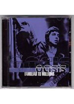 Oasis - Familiar To Millions (Live) (Music CD)