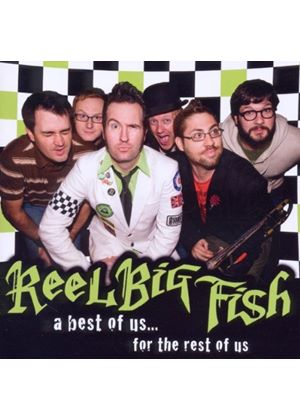 Reel Big Fish - Best Of Us For The Rest Of Us, A (Music CD)