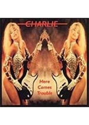 Charlie - Here Comes Trouble (Music CD)