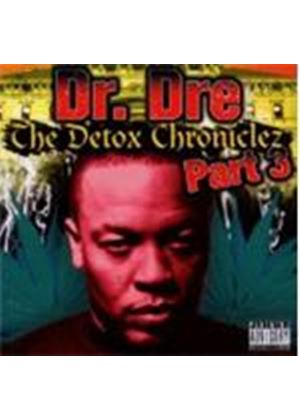 Dr. Dre - Detox Chroniclez Vol.3, The (Music CD)